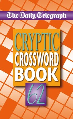 Book cover for Daily Telegraph Cryptic Crosswords 62